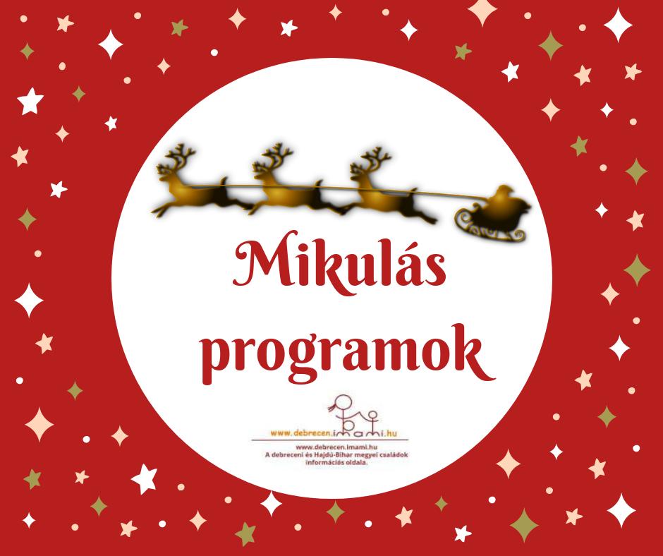 Merre jár a Mikulás Debrecenben  - programajánló  44d3c3f615