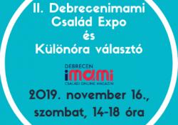 II. Debrecenimami Család Expo és Különóra választó 2019. november 16.