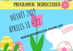 Összegyűjtöttük! Programok Húsvétra és a szünetre Debrecenben