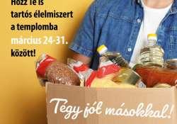 Hozz Te is tartós élelmiszert a templomba! Március 24-31. között Nagyböjti élelmiszergyűjtés, hogy senkinek ne kelljen éheznie