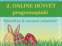 Programajánló a 2. Online Húsvétra