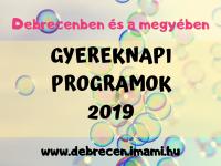 Gyereknap 2019 Debrecenben és környékén