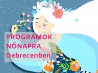 Debreceni Nőnapi programajánló